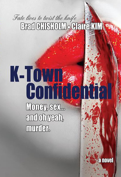 K-Town Confidential by Brad Chisholm & Claire Kim