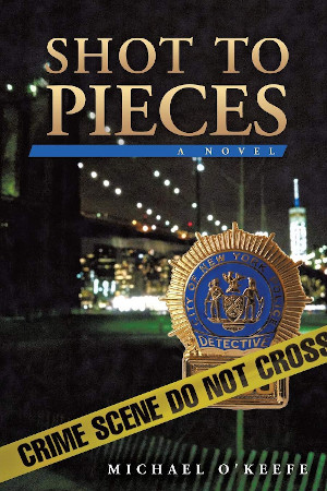 Shot to Pieces by Michael O'Keefe