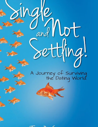 Single and Not Settling! by Tonia DeCosimo