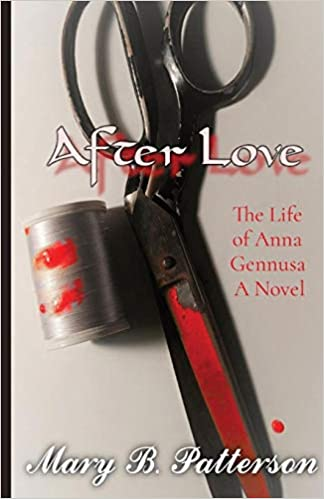 After Love: The Life of Anna Gennusa – A Novel